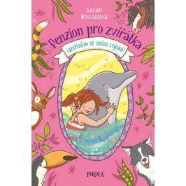 Bosseová Sarah: Penzion pro zvířátka 2: I delfínům se občas stýská
