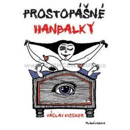 Fischer Václav: Prostopášné hanbalky