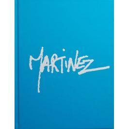 Martinez Manuel: Manuel Martinez - Monografie malíře