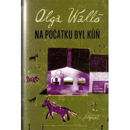 Walló Olga: Na počátku byl kůň