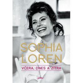 Lorenová Sophia: Včera, dnes a zítra
