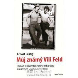 Lustig Arnošt: Můj známý Vili Feld
