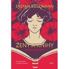 Bollmann Stefan: Ženy a knihy - Vášeň s následky
