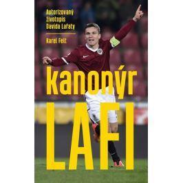 Felt Karel: Kanonýr Lafi - Autorizovaný životopis Davida Lafaty