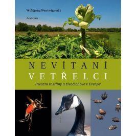 Nentwig Wolfgang: Nevítaní vetřelci - Invazní rostliny a živočichové v Evropě