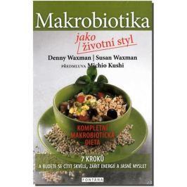 Waxman Denny, Waxman Susan,: Makrobiotika jako životní styl - 7 kroků a budete se cítit skvěle, záři