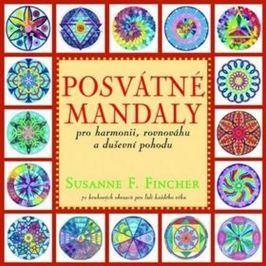 Fincher Susanne F.: Posvátné mandaly pro harmonii, rovnováhu a duševní pohodu