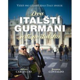 Carluccio Antonio, Contaldo Gennaro: Dva italští gurmáni jedí po italsku