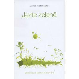 Mutter Joachim: Jezte zeleně