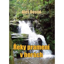 Dostál Aleš: Řeky pramení v horách
