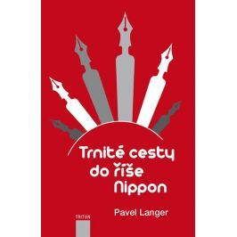 Langer Pavel: Trnité cesty do říše Nippon