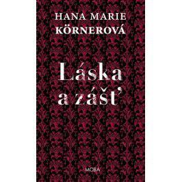 Körnerová Hana Marie: Láska a zášť