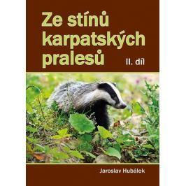 Hubálek Jaroslav: Ze stínů karpatských pralesů II. díl