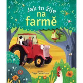 Jak to žije na farmě Naučná literatura do 10 let