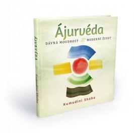 Shoba Kumudini: Ájurvéda - dávná moudrost - moderní život