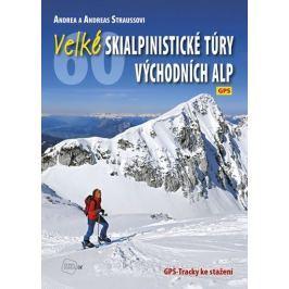 Straussovi Andrea a Andreas: Velké skialpinistické túry Východních Alp