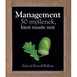 Russell-Walling Edward: Management – 50 myšlenek, které musíte znát