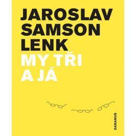 Lenk Jaroslav Samson: My tři a já