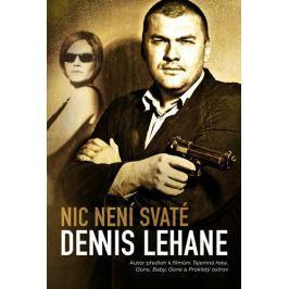 Lehane Dennis: Nic není svaté - Patrick Kenzie & Angela Gennarová 3