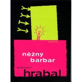 Hrabal Bohumil: Něžný Barbar