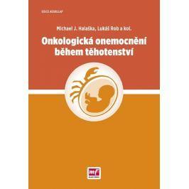 Halaška Michael J., Rob Lukáš: Onkologická onemocnění během těhotenství