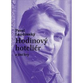 Landovský Pavel: Hodinový hoteliér a jiné hry