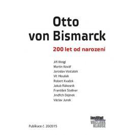 kolektiv autorů: Otto von Bismarck - 200 let od narození