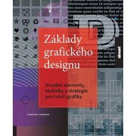 Samara Timothy: Základy grafického designu - Vizuální elementy, techniky a strategie pro tvůrčí graf