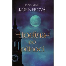 Körnerová Hana Marie: Hodina po půlnoci