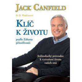 Canfield Jack: Klíč k životu podle Zákona přitažlivosti