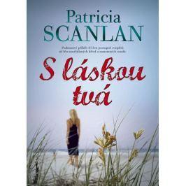Scanlan Patricia: S láskou tvá