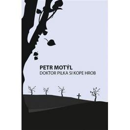 Motýl Petr: Doktor Pilka si kope hrob