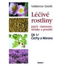 Grešík Valdemar: Léčivé rostliny 1 - Čechy a Morava