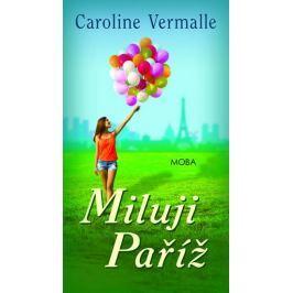 Vermalle Caroline: Miluji Paříž