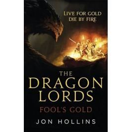 Hollins Jim: The Dragon Lords 1: Fool´s Gold