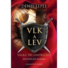 Lepée Denis: Vlk a lev - Válka tří Jindřichů