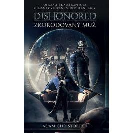 Christopher Adam: Dishonored - Zkorodovaný muž