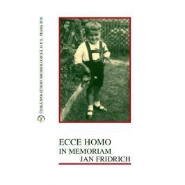 Fridrichová-Sýkorová Ivana: Ecce Homo in Memoriam Jan Fridrich