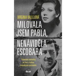 Vallejová Virginia: Milovala jsem Pabla, nenáviděla Escobara