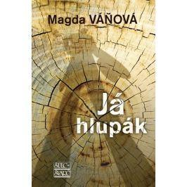 Váňová Magda: Já hlupák