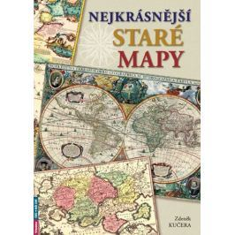 Kučera Zdeněk: Nejkrásnější staré mapy