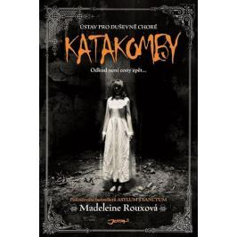 Rouxová Madeleine: Katakomby - Ústav pro duševně choré