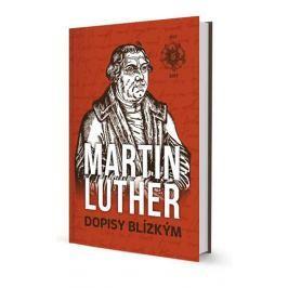 Luther Martin: Dopisy Blízkým Biografie