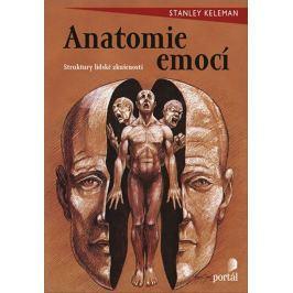 Keleman Stanley: Anatomie emocí - Struktury lidské zkušenosti Životní pomoc
