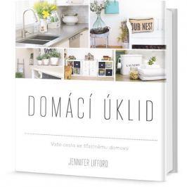 Lifford Jennifer: Domácí úklid - Vaše cesta ke šťastnému domovu