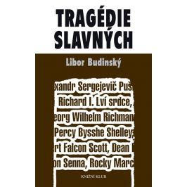 Budinský Libor: Tragédie slavných - 2. vydání