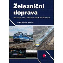 Gašparík Jozef, Kolář Jiří,: Železniční doprava - technologie, řízení, grafikony a dalších 100 zajím