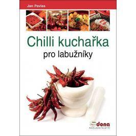 Pavlas Jan: Chilli kuchařka pro labužníky