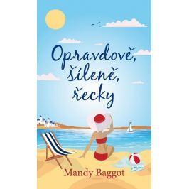Baggot Mandy: Opravdově, šíleně, řecky Společenské romány