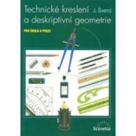 Švercl Josef: Technické kreslení a deskriptivní geometrie pro školu a praxi